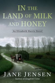 In the Land of Milk and Honey av Jane Jensen (Heftet)