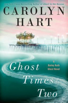 Ghost Times Two av Carolyn Hart (Innbundet)
