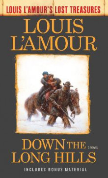 Down The Long Hills (Louis L'amour's Lost Treasures) av Louis L'Amour (Heftet)