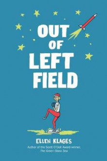 Out of Left Field av Ellen Klages (Innbundet)