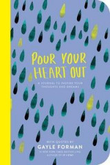 Omslag - Pour your heart out with Gayle Forman