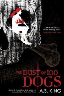 The Dust of 100 Dogs av A. S. King (Heftet)