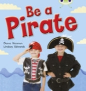 Bug Club Guided Non Fiction Reception Red B Be a Pirate av Diana Noonan (Heftet)