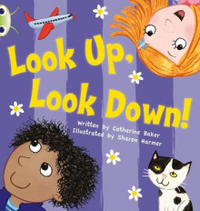 Look Up, Look Down!: Non-Fiction Yellow B/1c Pink A av Catherine Baker (Blandet mediaprodukt)
