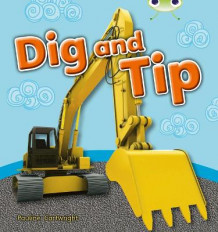 Dig and Tip: Non-Fiction Pink A av Pauline Cartwright (Blandet mediaprodukt)
