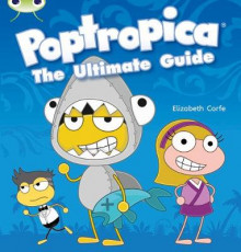 Poptropica the Ultimate Guide: Non-Fiction Yellow A/1c av Elizabeth Corfe (Blandet mediaprodukt)