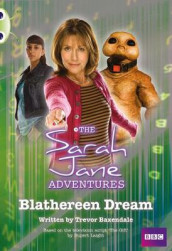 Bug Club Gold B/2B Sarah Jane Adventures: Blathereen Dream 6-pack av Trevor Baxendale (Blandet mediaprodukt)