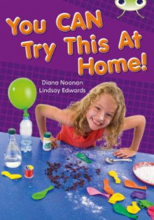 You Can Try This at Home: Non-Fiction Gold A/2b av Diana Noonan (Blandet mediaprodukt)