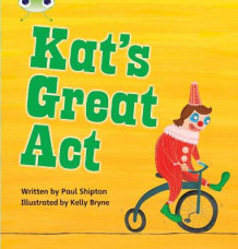 Phonics Bug Set 24 Kat's Great Act av Paul Shipton (Heftet)