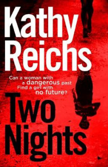 Two Nights av Kathy Reichs (Innbundet)