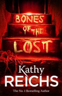 Bones of the lost av Kathy Reichs (Heftet)
