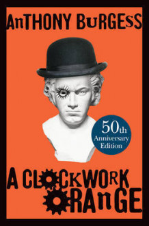 A Clockwork Orange 50 year Anniversary Edition av Anthony Burgess (Innbundet)