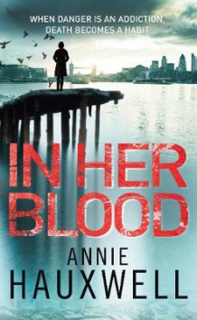 In Her Blood av Annie Hauxwell (Heftet)