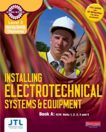 Installing Electrotechnical Systems and Equipment Candidate Handbook: NVQ/SVQ Diploma Level 3 av JTL Training (Heftet)