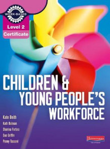 Level 2 Certificate Children and Young People's Workforce Candidate Handbook av Penny Tassoni, Kate Beith, Kath Bulman, Sue Griffin og Sharina Forbes (Heftet)