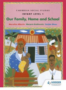 Caribbean Social Studies - Infant Level 1: Our Family, Home and School av Albertin Brathwaite, Giorgia Albertin, Carlyle Glean og Marcellus Albertin (Heftet)