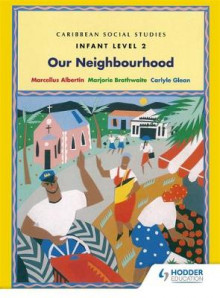 Caribbean Social Studies - Infant Level 2: Our Neighbourhood av Marjorie Brathwaite, Carlyle Glean og Marcellus Albertin (Heftet)