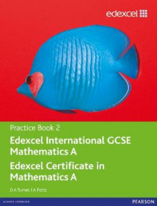 Edexcel International GCSE Mathematics A Practice Book 2 av D. A. Turner og I. A. Potts (Heftet)
