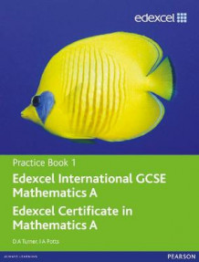 Edexcel International GCSE Mathematics A Practice Book 1 av D. A. Turner og I. A. Potts (Heftet)