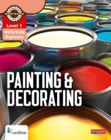 Level 1 NVQ/SVQ Diploma Painting and Decorating Candidate Handbook av Kevin Jarvis og Stephen Olsen (Heftet)