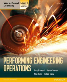 Performing Engineering Operations - Level 1 Student Book av Terry Grimwood, Stephen Scanlon, Mike Tooley og Richard Tooley (Heftet)