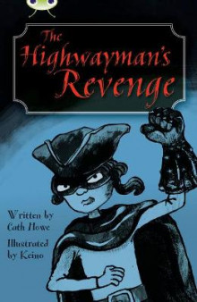 The Highwayman's Revenge: Blue (KS2) B/4a av Cath Howe (Heftet)