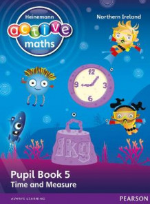 Heinemann Active Maths Northern Ireland - Key Stage 1 - Beyond Number - Pupil Book 5 - Time and Measure av Lynda Keith, Steve Mills og Hilary Koll (Heftet)