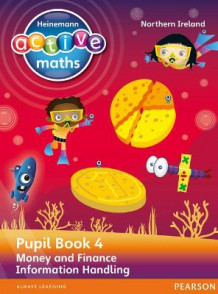 Heinemann Active Maths Northern Ireland - Key Stage 2 - Beyond Number - Pupil Book 4 - Money and Finance & Information Handling av Lynda Keith, Steve Mills og Hilary Koll (Heftet)