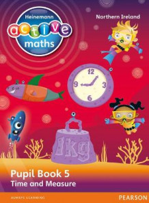 Heinemann Active Maths Northern Ireland - Key Stage 2 - Beyond Number - Pupil Book 5 - Time and Measure av Lynda Keith, Steve Mills og Hilary Koll (Heftet)