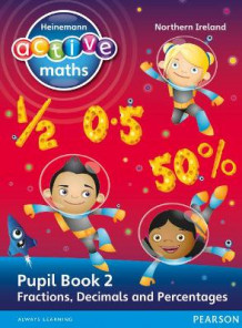 Heinemann Active Maths Northern Ireland - Key Stage 2 - Exploring Number - Pupil Book 2 - Fractions, Decimals and Percentages av Amy Sinclair og Peter Gorrie (Heftet)