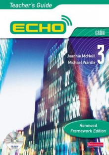 Echo 3 Grun: Teacher's Guide av Jeannie McNeill og Michael Wardle (Blandet mediaprodukt)