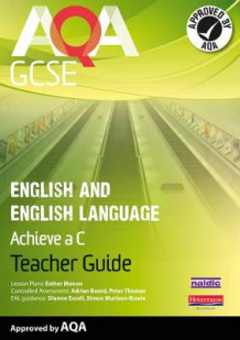 AQA GCSE English and English Language Teacher Guide: Aim for a C av Esther Menon (Blandet mediaprodukt)