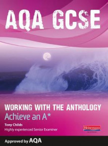 AQA Working with the Anthology Student Book: Aim for an A* av Tony Childs (Heftet)