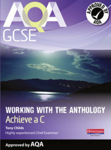AQA Working with the Anthology Student Book: Aim for a C av Tony Childs (Heftet)
