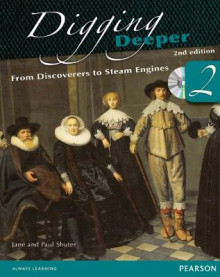 Digging Deeper 2: From Discoverers to Steam Engines av Jane Shuter og Paul Shuter (Blandet mediaprodukt)