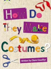 How Do They Make ... Costumes: NF Brown A/3c av Claire Llewellyn (Heftet)