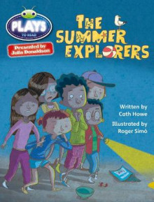 Julia Donaldson Plays the Summer Explorers: Grey/3a-4c av Cath Howe (Heftet)