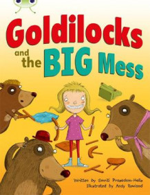 Goldilocks and the Big Mess: Orange A/1a av Smriti Prasadam-Halls (Blandet mediaprodukt)