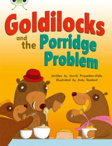 Bug Club Turquoise A/1A Goldilocks and the Porridge Problem 6-pack av Smriti Prasadam-Halls (Blandet mediaprodukt)