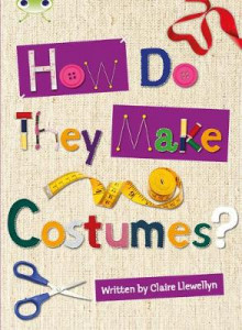 How Do They Make ... Costumes: Non-Fiction Brown A/3c av Claire Llewellyn (Blandet mediaprodukt)