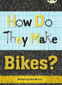 How Do They Make ... Bikes: Non-Fiction Grey A/3a av Neil Morris (Blandet mediaprodukt)