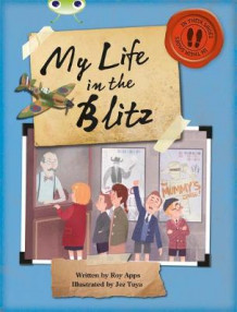 Bug Club Non-fiction Blue (KS2) B/4A My Life in the Blitz 6-pack av Roy Apps (Blandet mediaprodukt)