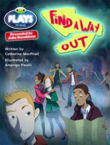 Find a Way Out!: Plays Red (KS2)/5c-5b av Catherine McPhail (Blandet mediaprodukt)