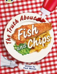 The Truth About Fish and Chips: Non-Fiction Gold A/2b av Paul Mason (Blandet mediaprodukt)