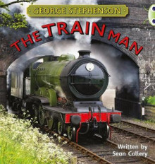 George Stephenson: The Train Man: Non-Fiction Gold B/2b av Sean Callery (Blandet mediaprodukt)