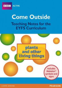 Come Outside Plants and Other Living Things (Heftet)