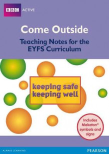Come Outside Keeping Safe, Keeping Well (Heftet)