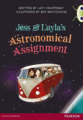 Bug Club Red A (KS2) Jess & Layla's Astronomical Assignment av Lucy Courtenay (Heftet)