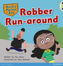 Bug Club Green C Dixie's Pocket Zoo: Robber Run-around av Pip Jones (Heftet)