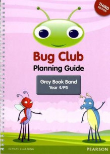 Bug Club Year 4 Planning Guide 2016 Edition (Spiral)